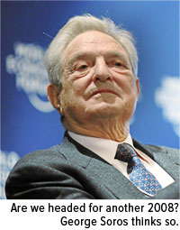 Are we headed for another 2008? George Soros thinks so.