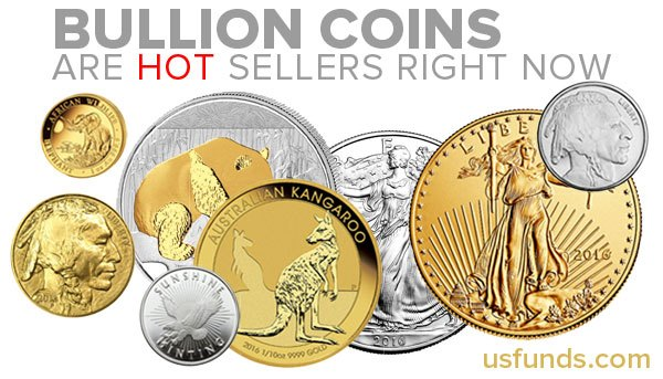Bullion coins are hot sellers right now - usfunds.com
